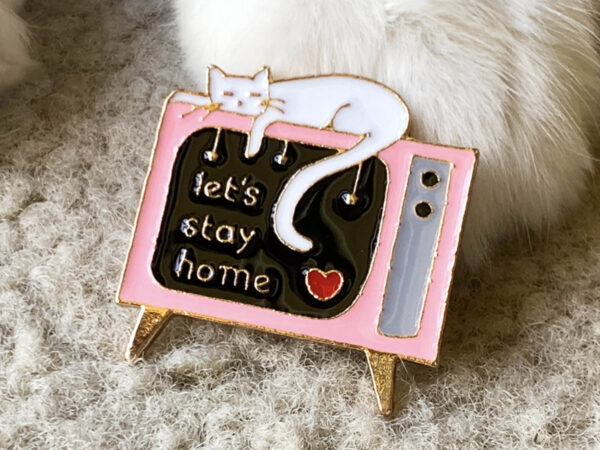 Let's Stay Home Enamel Cat Pin